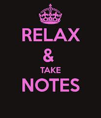 relax and take notes